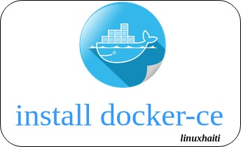 Installer rapidement Docker-ce sur Debian 9 / Ubuntu 16.04 –18.04