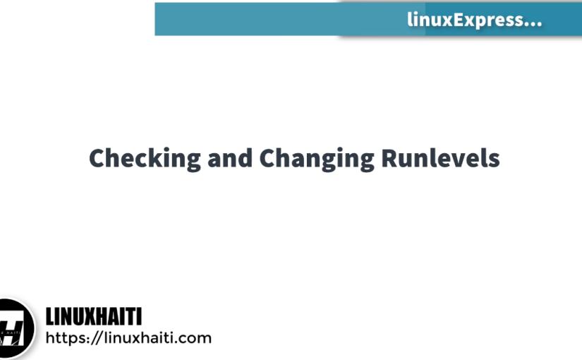Checking and changingrunlevel